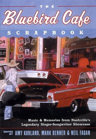 The Bluebird Cafe Scrapbook by Amy Kurland