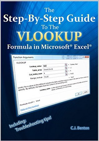 The Step-By-Step Guide To The VLOOKUP formula in Microsoft Excel (The Microsoft Excel Step-By-Step Training Guide Series Book 3)