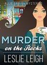 Murder on the Rocks (Allie Griffin Mysteries #2)