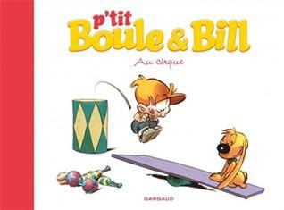 Au cirque, (p'tit Boule et Bill, tome 6)