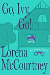 Go, Ivy, Go! (Ivy Malone Mysteries, #5)