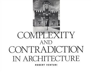 Complexity and Contradiction in Architecture by Robert Venturi