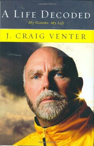 A Life Decoded My Genome My Life By J Craig Venter