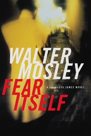 Ebook Fear Itself by Walter Mosley TXT!