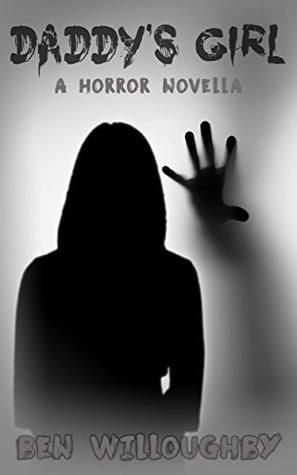 Daddy's Girl: A Horror Novella