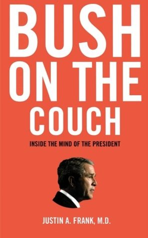 Bush on the Couch by Justin A. Frank