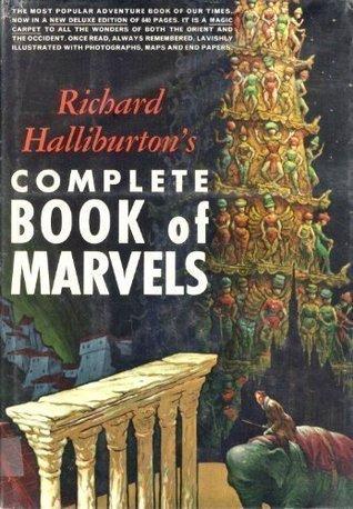 Richard Halliburton's Complete Book of Marvels