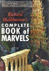 Richard Halliburton's Complete Book of Marvels by Richard Halliburton