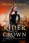 Rider of the Crown (The Crown of Tremontane #2)