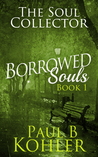 The Soul Collector (Borrowed Souls #1)