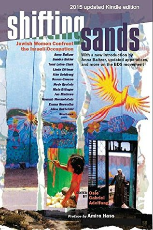 Shifting Sands: Jewish Women Confront the Israeli Occupation: 2015 Updated Edition
