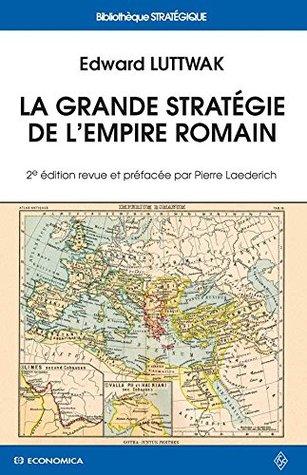 La grande stratégie de l'Empire romain (Seconde édition)