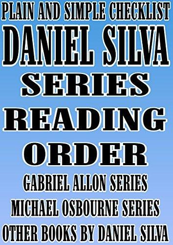 DANIEL SILVA : SERIES READING ORDER : PLAIN AND SIMPLE CHECKLIST [GABRIEL ALLON SERIES MICHAEL OSBOURNE SERIES]