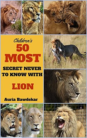 Lion Books For Kids : 50 Most Secret Never To Know With Lion
