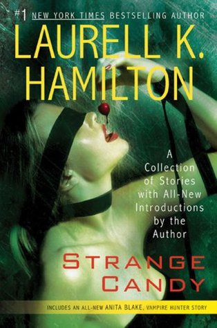 Strange Candy by Laurell K. Hamilton