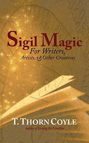 Sigil Magic: for Writers, Artists, & Other Creatives (Practical Magic Book 2)