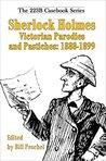 Sherlock Holmes Victorian Parodies and Pastiches: 1888-1899 (223B Casebook)