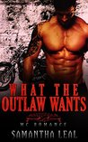 What the Outlaw Wants by Samantha Leal