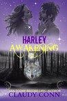 Harley (Awakening #1)