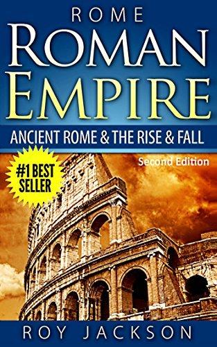 ROME: Roman Empire: Ancient Rome & The Rise & Fall (Ancient History, Roman Military, Ancient Greece, Ancient Egypt, Greek Mythology, Norse Mythology)