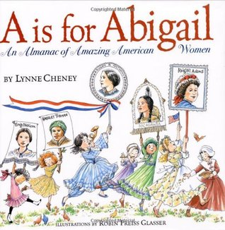 """A"" is for Abigail: An Almanac of Amazing American Women"