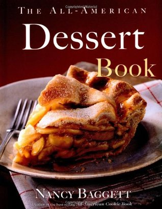 The All-American Dessert Book by Nancy Baggett