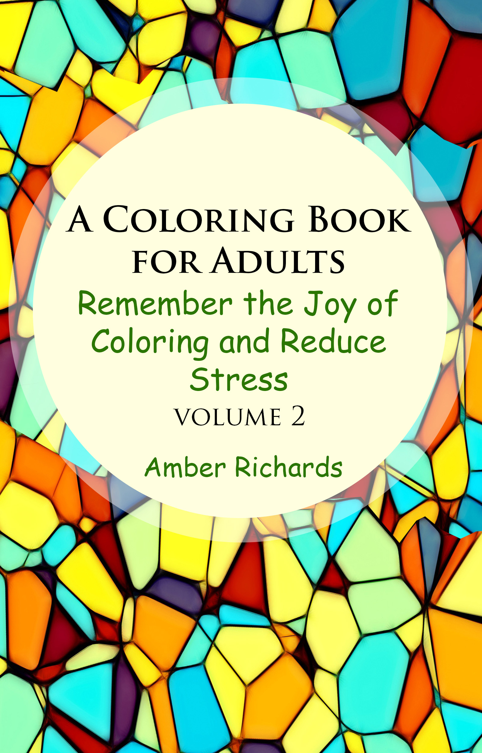 A Coloring Book for Adults: Remember the Joy of Coloring and Reduce Stress (Volume 2)