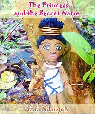 The Princess and the Secret Name: Children's Book ages 6-12
