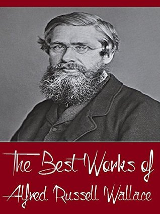 The Best Works of Alfred Russell Wallace