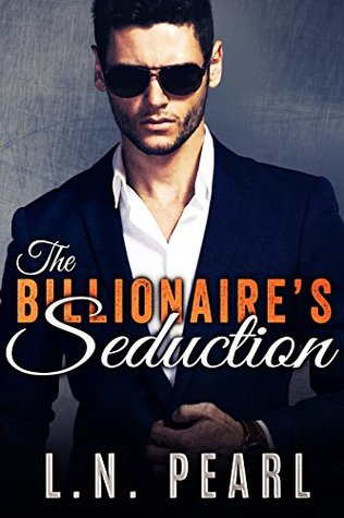 The Billionaire's Seduction by L.N. Pearl
