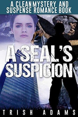 Mystery and Suspense: A SEAL's Suspicion