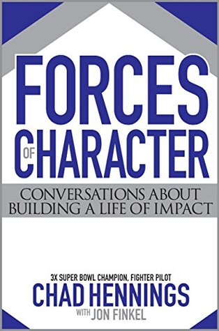 Forces of Character: Conversations About Building A Life Of Impact
