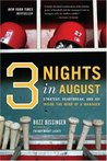 Three Nights in August: Str...
