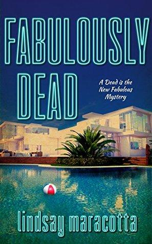 Fabulously Dead by Lindsay Maracotta