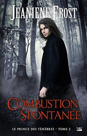 Ebook Combustion spontanée by Jeaniene Frost TXT!