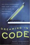 Dreaming in Code: Two Dozen Programmers, Three Years, 4,732 Bugs, and One Quest for Transcendent Software