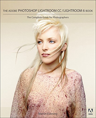 Adobe Photoshop Lightroom CC / Lightroom 6 Book: The Complete Guide for Photographers, The