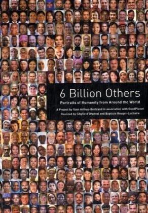 6 Billion Others by Yann Arthus-Bertrand