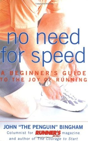 No Need for Speed: A Beginners Guide to the Joy of Running