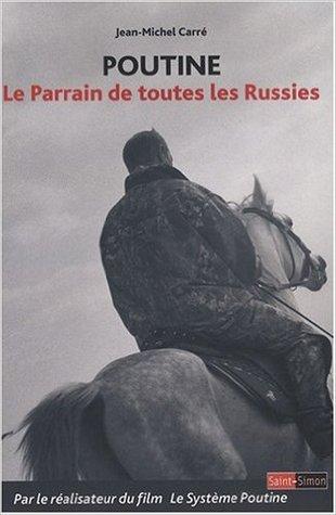 Poutine : Le Parrain de toutes les Russies