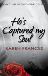 He's Captured my Soul (Captured #3)