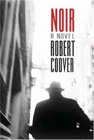 Noir by Robert Coover