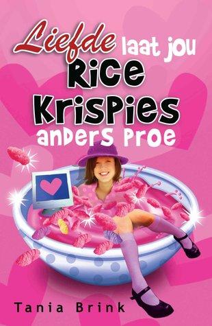 Liefde Laat Jou Rice Krispies Anders Proe By Tania Brink