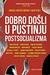 Dobro došli u pustinju postsocijalizma