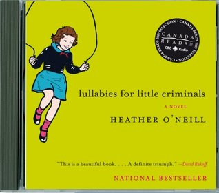 Ebook Lullabies For Little Criminals by Heather O'Neill TXT!