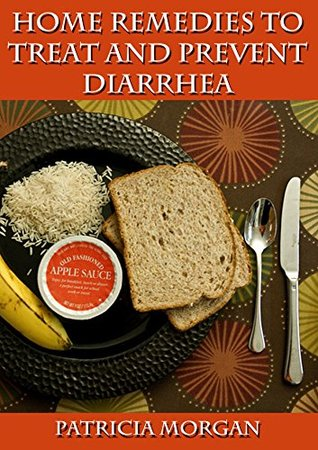 Home Remedies to Prevent and Treat Diarrhea