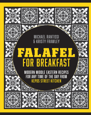 Falafel for Breakfast: Modern Middle Eastern Recipes for any time of the day from Kepos Street Food