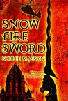 Snow, Fire, Sword (El Jisal, #1)