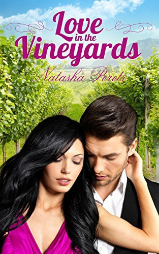 Love in the Vineyards: A Contemporary Romance Novel