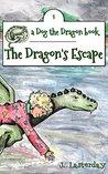 The Dragon's Escape (Dog the Dragon 1)